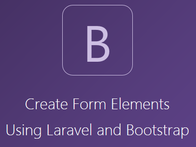 Create Form Elements Using Laravel and Bootstrap – Vegibit