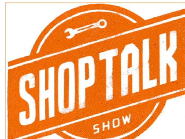 Shop Talk Podcast