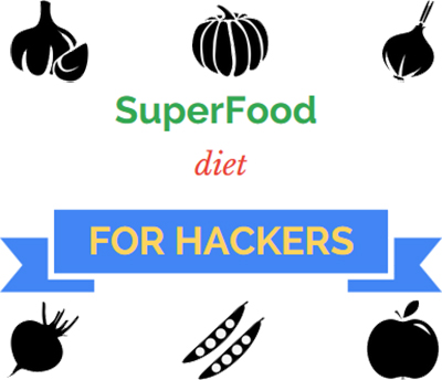 Superfood Diet For Hackers